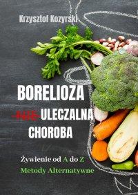 Borelioza nieuleczalna choroba - Krzysztof Kozyrski - ebook