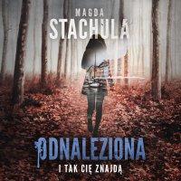 Odnaleziona - Magda Stachula - audiobook