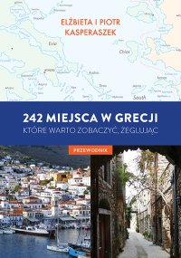 242 miejsca w Grecji, które warto zobaczyć, żeglując. Przewodnik - Elżbieta Kasperaszek - ebook