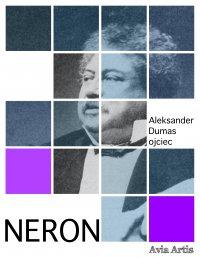 Neron - Aleksander Dumas (ojciec) - ebook
