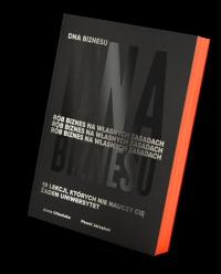DNA Biznesu. Rób biznes na własnych zasadach. 19 lekcji, których nie nauczy Cię żaden uniwersytet. - Anna Urbańska - ebook