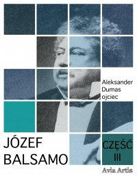 Józef Balsamo. Część III - Aleksander Dumas (ojciec) - ebook
