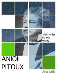 Anioł Pitoux - Aleksander Dumas (ojciec) - ebook