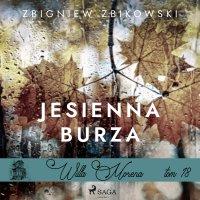 Willa Morena 18. Jesienna burza - Zbigniew Zbikowski - audiobook