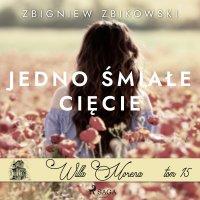 Willa Morena 15. Jedno śmiałe cięcie - Zbigniew Zbikowski - audiobook