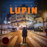 Arsène Lupin. Tajemnicze domostwo - Maurice Leblanc - audiobook