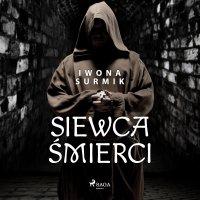 Siewca śmierci - Iwona Surmik - audiobook
