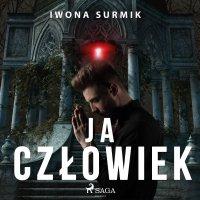 Ja, człowiek - Iwona Surmik - audiobook