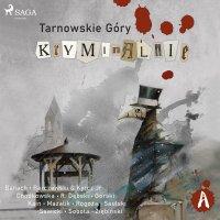 Tarnowskie góry kryminalnie - Praca Zbiorowa - audiobook