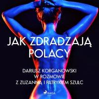 Jak zdradzają Polacy - Zuzanna Szulc - audiobook