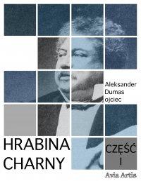 Hrabina Charny. Część I - Aleksander Dumas (ojciec) - ebook