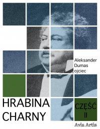 Hrabina Charny. Część II - Aleksander Dumas (ojciec) - ebook
