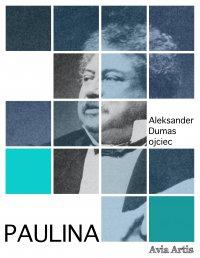 Paulina - Aleksander Dumas (ojciec) - ebook
