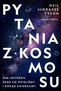 Pytania z Kosmosu. Kim jesteśmy, skąd się wzięliśmy i dokąd zmierzamy - James Trefil - ebook