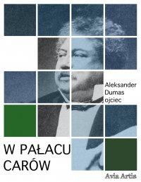 W pałacu carów - Aleksander Dumas (ojciec) - ebook