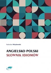 Angielsko-polski słownik idiomów - Radosław Więckowski - ebook