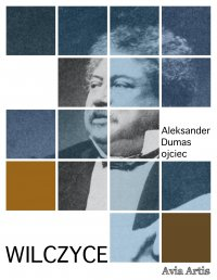 Wilczyce - Aleksander Dumas (ojciec) - ebook