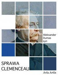 Sprawa Clemenceau - Aleksander Dumas (syn) - ebook