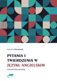 Pytania i twierdzenia w języku angielskim nowatorską metodą - Radosław Więckowski - ebook