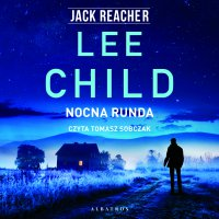 Nocna runda - Lee Child - audiobook