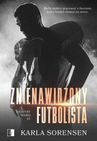 Znienawidzony futbolista - Karla Sorensen - ebook