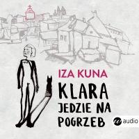 Klara jedzie na pogrzeb - Iza Kuna - audiobook