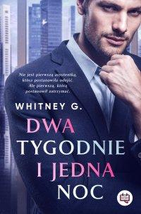 Dwa tygodnie i jedna noc - Whitney G. - ebook