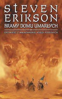 Bramy domu umarłych. Opowieści z Malazańskiej Księgi Poległych - Steven Erikson - ebook