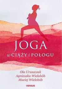 Joga w ciąży i połogu - Ola Uruszczak - ebook