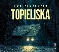 Topieliska - Ewa Przydryga - audiobook