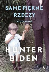 Same piękne rzeczy - Hunter Biden - ebook