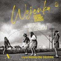 Wojenka. O dzieciach, które dorosły bez ostrzeżenia - Magdalena Grzebałkowska - audiobook