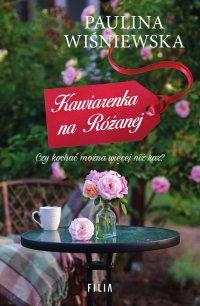 Kawiarenka na Różanej - Paulina Wiśniewska - ebook