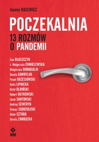 Poczekalnia. 13 rozmów o pandemii - Joanna Racewicz - ebook