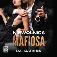 Niewolnica mafiosa - I.M. Darkss - audiobook