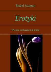 Erotyki - Błażej Szuman - ebook
