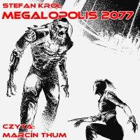 Megalopolis 2077 - Stefan Król - audiobook