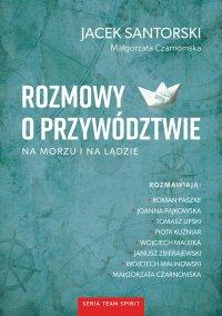 Rozmowy o przywództwie na morzu i na lądzie - Jacek Santorski - ebook