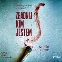 Zgadnij, kim jestem - Kamila Cudnik - audiobook