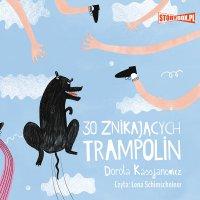 30 znikających trampolin - Dorota Kassjanowicz - audiobook