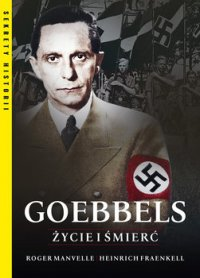 Goebbels. Życie i śmierć - Roger Manvell - ebook