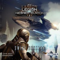 Legion nieśmiertelnych. Tom 3. Świat Postępu - B. V. Larson - audiobook