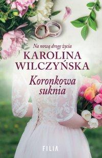 Koronkowa suknia - Karolina Wilczyńska - ebook