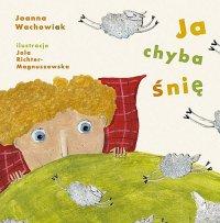 Ja chyba śnię - Joanna Wachowiak - ebook