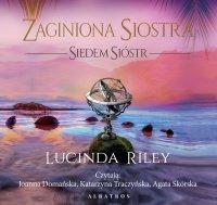 Zaginiona siostra. Siedem sióstr - Lucinda Riley - audiobook