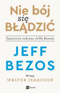 Nie bój się błądzić - Jeff Bezos - ebook
