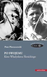 Po swojemu. Kino Władysława Ślesickiego - Piotr Pławuszewski - ebook