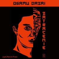 Zatracenie - Osamu Dazai - audiobook