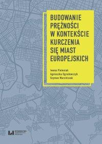 Budowanie prężności w kontekście kurczenia się miast europejskich - Iwona Pielesiak - ebook