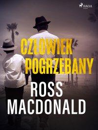 Człowiek pogrzebany - Ross Macdonald - ebook